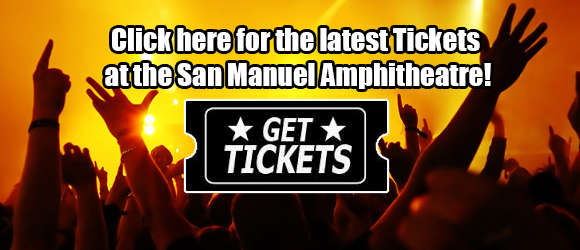 san manuel amphitheater tickets